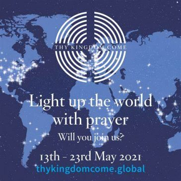 Thy Kingdom Come: 13th-23rd May 2021